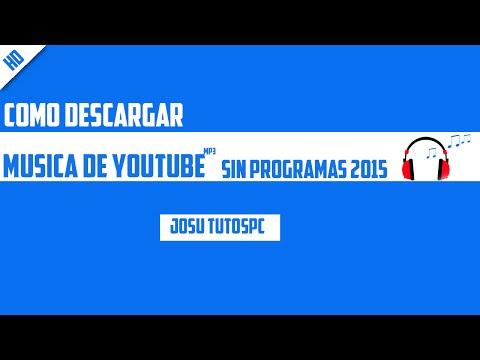 Como Descargar Musica MP3 De Youtube Sin Programas | 2015