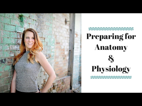 Preparing for Anatomy & Physiology