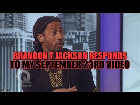 BRANDON T JACKSON RESPONDS TO MY SEPTEMBER 23 2017 VIDEO