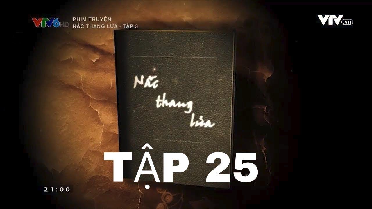 PHIM NẤC THANG LỬA TẬP 25 VTV6