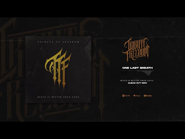 Tribute To Freedom - One Last Breath