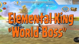 Order and Chaos 2:Redemption - ELEMENTAL KING| WORLD BOSS| Weapon Evolving!