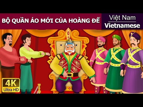 Bộ quần áo mới của hoàng đế - chuyen co tich - truyện cổ tích - 4K UHD - truyện cổ tích việt nam