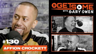 Affion Crockett | #GetSome Ep. 130 with Gary Owen