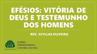 Efésios: Vitória de Deus e Testemunho dos Homens   Estudo bíblico 27.05.2020 - Rev. Scyllas Oliveira