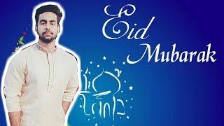 Wishing Everybody Happy Eid | Eid Mubarak |  Praveen Dilliwala | 2018