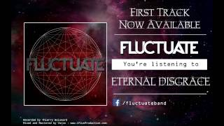 Fluctuate - Eternal Disgrace