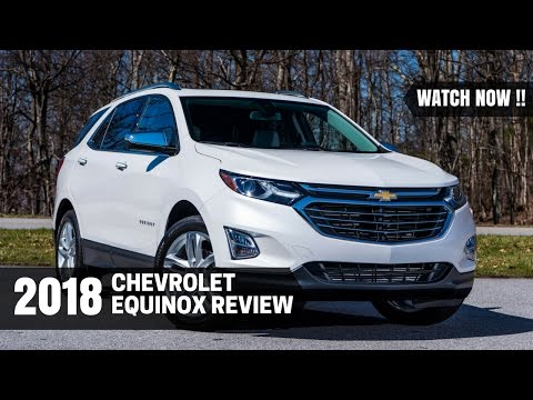 Watch Now !! 2018 Chevrolet Equinox Review