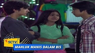 Highlight Mahluk Manis Dalam Bis - Episode 11