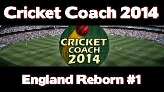 Cricket Coach 2014 - England Reborn #1