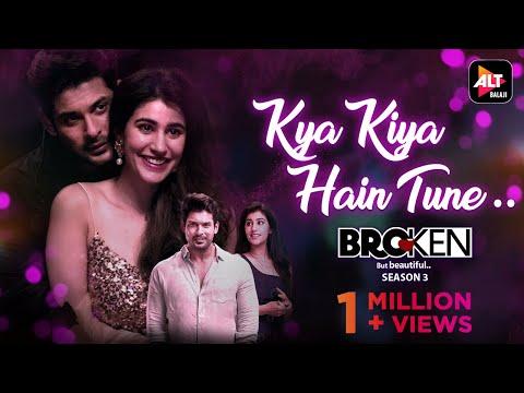 Kya Kiya Hain Tune Video Song 2021 | Broken But Beautiful Season 3