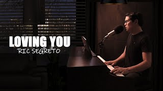 Loving You - Ric Segreto/ Piano Vocals Cover