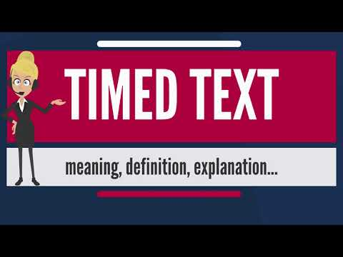 What is TIMED TEXT? What does TIMED TEXT mean? TIMED TEXT meaning, definition & explanation