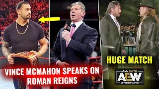 'Roman Reigns Cancer' Was Unfortunate : Vince ! AEW HUGE Match Set ! Dean Ambrose ! Shakeup 2019