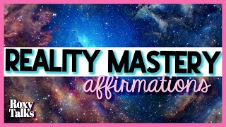 Affirmations to Master Your Reality (Manifest Anything!)