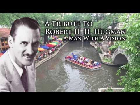 "San Antonio River Walk A Tribute To Robert H H  Hugman, ""Father of the River Walk"""