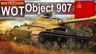 Object 907 - ten czołg chciałbyś mieć! - World of Tanks