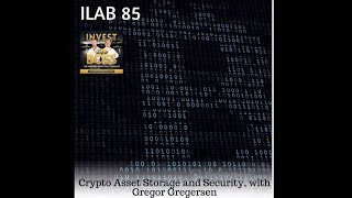 Crypto Asset Storage & Security (Gregor Gregersen on Invest Like A Boss)