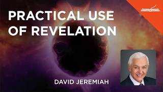Practical Use of Revelation - with Dr. David Jeremiah