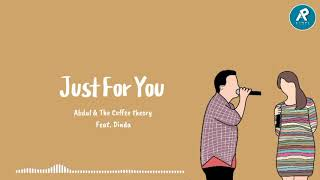 Download JUST FOR YOU - Abdul & The Coffee Theory Ft. Dinda (Lirik)