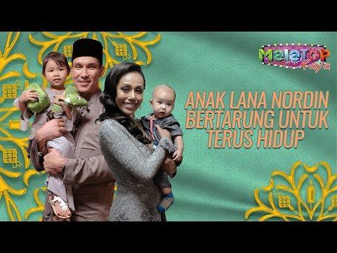 Anak Lana Nordin pernah bertarung dengan nyawa   MeleTOP Raya   Nabil & Neelofa