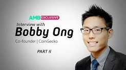 AMBCrypto Exclusive: CoinGecko's Co-Founder Bobby Ong Part 2