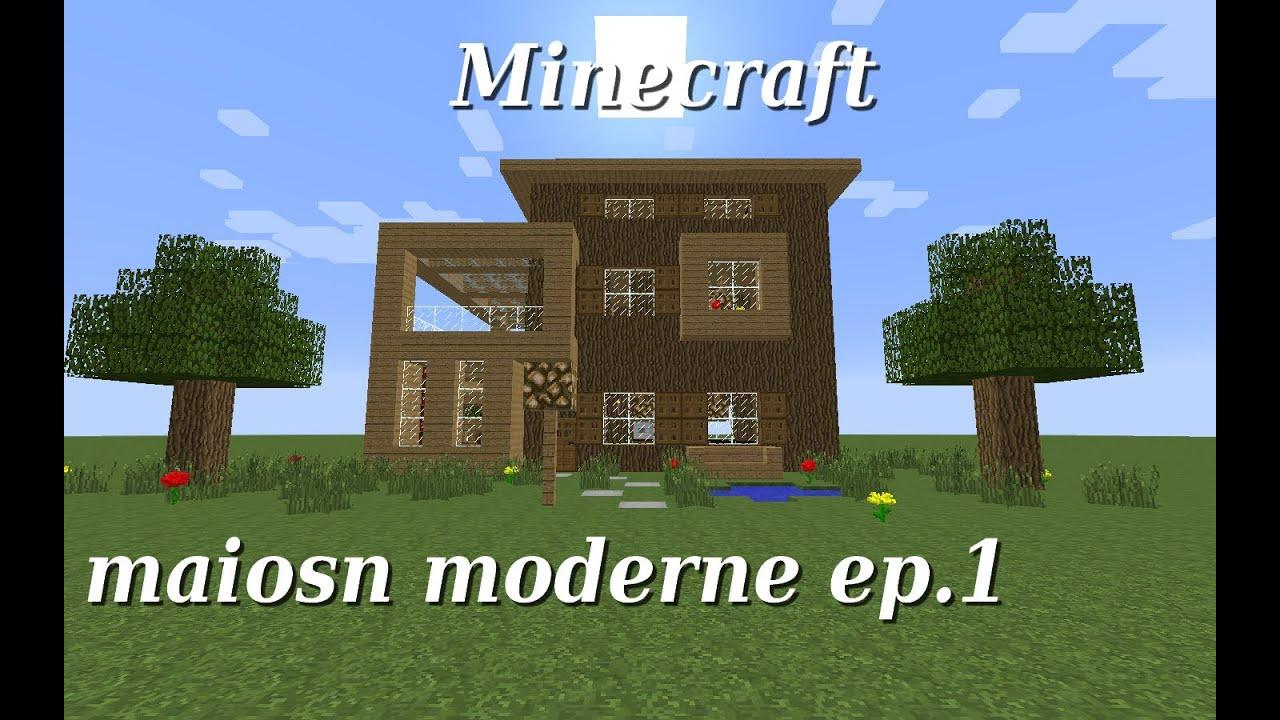 Minecraft maison moderne en bois ep 1 youtube for Maison en bois moderne