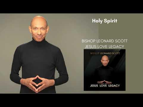 Bishop Leonard Scott  - Holy Spirit