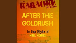 After the Goldrush (In the Style of Neil Young) (Karaoke Version)