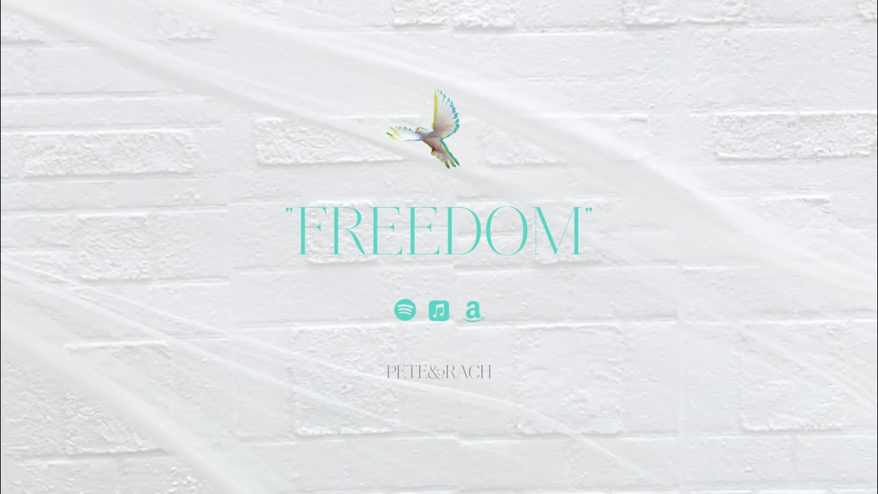 PETE&RACH - Freedom