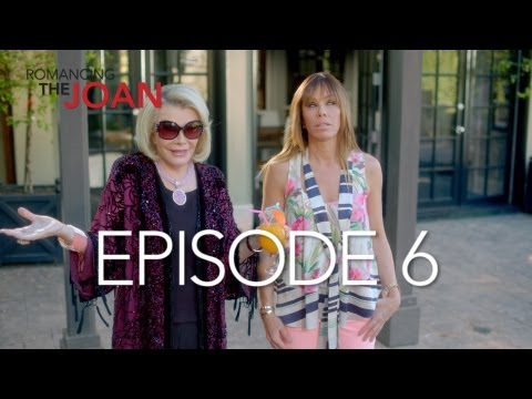 Romancing The Joan Episode 6 - Starring Joan Rivers And Melissa Rivers
