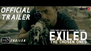 EXILED: The Chosen Ones | OFFICIAL TRAILER | Sunny Pang / Hannah Al Rashid & Oka Antara | 2021