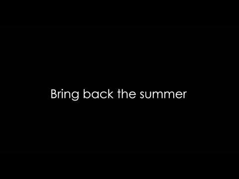 Rain Man ft. Oly - Bring Back The Summer (Lyrics) HQ