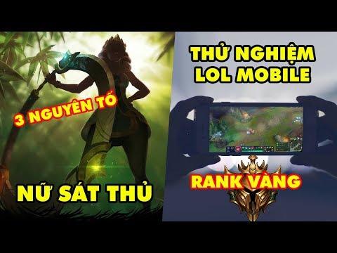 Update LMHT:  Tướng mới Qiyana với 3 dạng nguyên tố khác nhau - LOL Mobile tuyển rank Vàng test game
