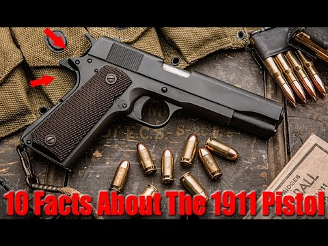 10 things you don t know about the 1911 pistol youtube