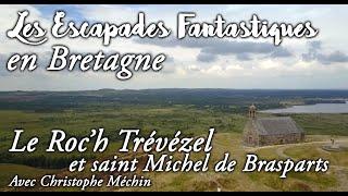 #03 escapades fantastiques en bretagne - roch trevezel saint michel brasparts