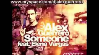 Alex Guerrero ft. Elena Vargas - Someone (Radio Edit)
