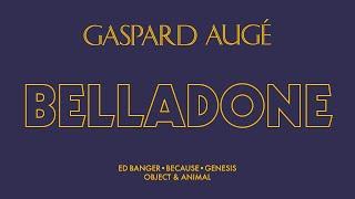 Gaspard Augé - Belladone (Official Audio)