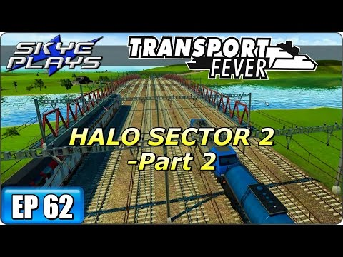 Transport Fever Let's Play / Gameplay Part 62 ►HALO SECTOR 2 - PART 2◀ (2055)