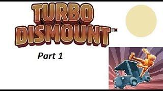 Turbo Dismount - Part 1