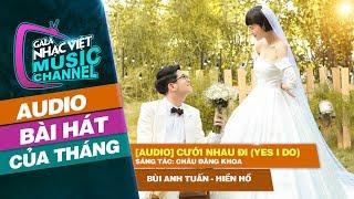 [Audio] Cưới Nhau Đi (Yes I Do) - Bùi Anh Tuấn, Hiền Hồ | Gala Nhạc Việt Bài Hát Của Tháng