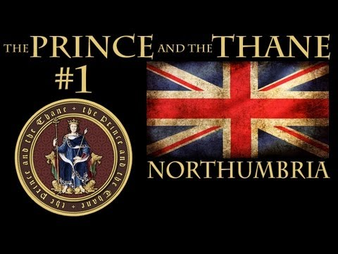 Crusader Kings 2 The Prince And The Thane Mod Let's Play (1)