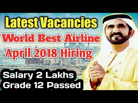 9500 AED Salary | Emirates Group Job Openings April 2018 | Dubai Jobs 2018