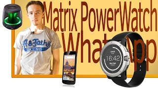 СН. WhatsApp, LG PH1, Fly Nimbus 10-11, Matrix PowerWatch.