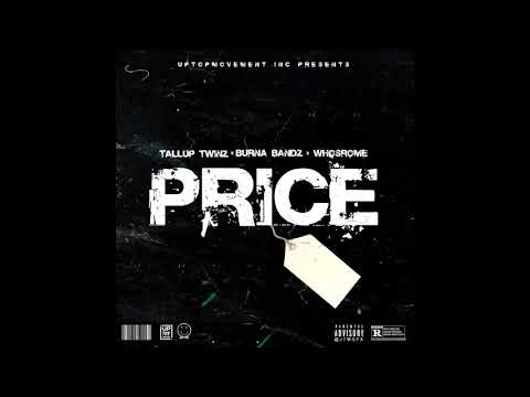 Tallup Twinz x Burna Bandz x Whosrome - Price ( Official Audio )
