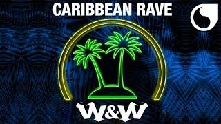W&W - Caribbean Rave ( Audio)
