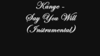 Kanye - Say You Will (Instrumental)