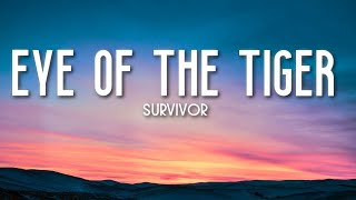 Eye Of The Tiger - Survivor (Lyrics) 🎵