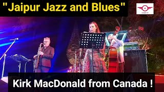 Jaipur Jazz and Blues Music Festival | Kirk MacDonald from Canada | JAZZ 2020 || KENBA TV ||