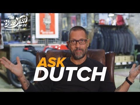 Ask Dutch - BSMC Bossman answers your questions!